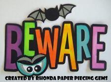 Halloween Beware title paper piecing for Premade Scrapbook Pages Die Cut Rhonda