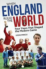When England Ruled the World - Four Years That Shaped the Modern Game 1966-1970