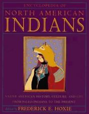 Encyclopedia of North American Indians : Native American History, Culture Hoxie