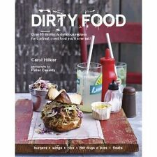 Dirty Food Over 65 Devilishly Delicious Recipes Man Vs Food Man Food BBQ