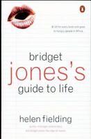 Bridget Jones's Guide to Life by Fielding, Helen