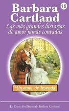 Un Amor de Leyenda by Barbara Cartland (2013, Paperback)