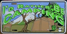 "NEW!  ""I'D RATHER BE CAMPING "" License Plate Tag"