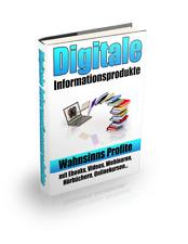 Digitale Informationsprodukte -Wahnsinns Profite mit eBooks, Videos..-PLR-Lizenz