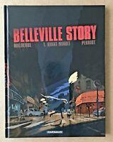 BD BELLEVILLE STORY T.1 Avant Minuit  / Malherbe & Pierrot -  2011 TBE