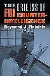 The Origins of FBI Counterintelligence, , Batvinis, Raymond J., Good, 2007-03-02