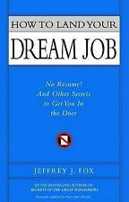 Very Good, How to Land Your Dream Job: No Resume! and Other Secrets to Get You i