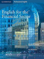 English for the Financial Sector Student's Book by Mackenzie, Ian (Paperback boo