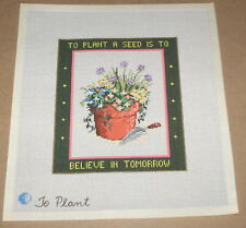 """""""To Plant a Seed - Believe in Tomorrow """" Flowers in Pot HP Needlepoint Canvas"""