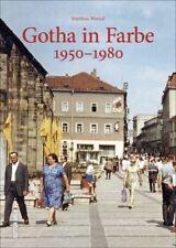 Gotha 1950-1980 in Farbfotografien Thüringen Stadt Geschichte Bildband Buch AK