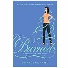 Burned by Sara Shepard (2012, Hardcover, First Edition)