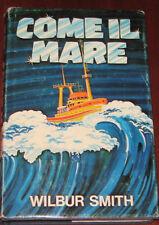 """Wilbur Smith Libro"""" COME IL MARE """" Club Degli Editori 1980"""