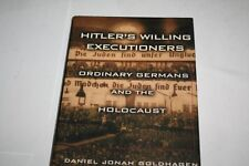 Hitler's Willing Executioners: Ordinary Germans and the Holocaust  HOLOCAUST