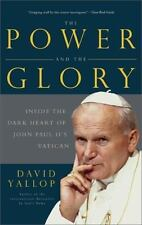 The Power and the Glory: Inside the Dark Heart of Pope John Paul II's Vatican (P