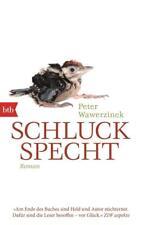 Schluckspecht: Roman von Wawerzinek, Peter