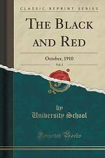 The Black and Red, Vol. 2: October, 1910 (Classic Reprint) by University School