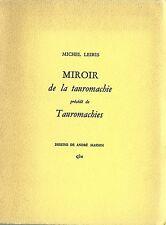 RARE EO N° MICHEL LEIRIS + ANDRÉ MASSON MIROIR DE LA TAUROMACHIE + TAUROMACHIES