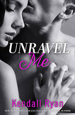 Unravel Me by Ryan, Kendall (Paperback book, 2015)