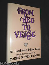 From Bed to Verse: Unashamed Pillow Book - 1991-1st Martin Seymour Smith, Erotic