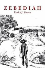 Zebediah by Patrick J. Simons (2013, Paperback)