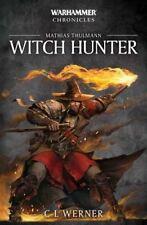 Witch Hunter: The Mathias Thulmann Trilogy by C L Werner