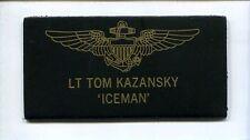 TOM ICEMAN KAZANSKY TOP GUN MOVIE NAME TAG COSTUME US Navy F-14 Tomcat Patch