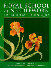 The Royal School of Needlework Embroidery Techniques, Sally Saunders, Good Condi