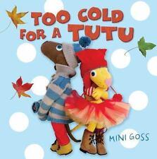 Too Cold for a Tutu Goss, Mini Good