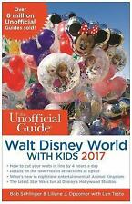 THE UNOFFICIAL GUIDE TO WALT DISNEY WORLD WITH KIDS 2017 - SEHLINGER, BOB/ OPSOM