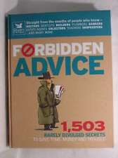 Forbidden Advice: 1, 503 Rarely Divulged Secrets to Save Time, Money and Trouble