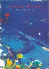 Franco Mulas PALATABLE Opere su carta 2005