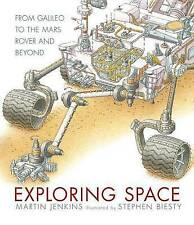 Exploring Space: From Galileo to the Mars Rover and Beyond by Martin Jenkins