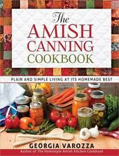 The Amish Canning Cookbook : Plain and Simple Living at Its Homemade Best by...