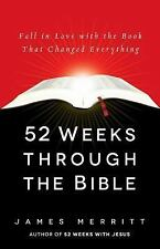 52 Weeks Through the Bible: Fall in Love with the Book That Changed Everything,