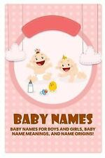 Baby Names : Baby Names for Boys and Girls, Baby Name Meanings, and Name...
