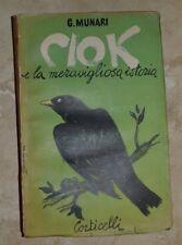 G. MUNARI -  CIOK E LA MERAVIGLIOSA ISTORIA - ED: CORTICELLI - ANNO: 1940 (CS)