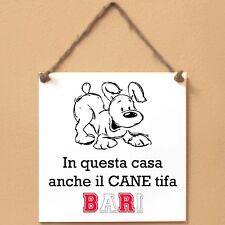 BARI In questa casa anche il cane tifa Targa cane cartello piastrella