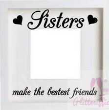 SISTERS MAKE THE BESTEST FRIENDS VINYL STICKER FOR DIY PHOTO IKEA RIBBA BOXFRAME