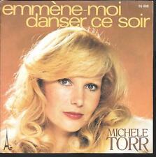 """45 TOURS / 7"""" SINGLE--MICHELE TORR--EMMENE MOI DANSER CE SOIR--1978"""