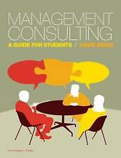 Management Consulting: A Guide for Students, David Biggs, Used; Good Book