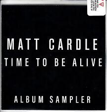 MATT CARDLE Time To Be Alive Sampler 2018 UK 6-trk numbered promo test CD sealed