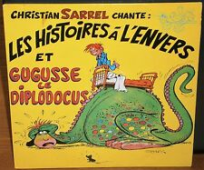 "Christian Sarrel Les Histoiries A L'Envers / Gugusse Le Diplodocus Ca 110442 7"""
