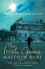 The Irish Game: A True Story of Art and Crime, Matthew Hart