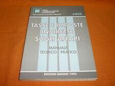 Tasse e imposte indirette sugli affari manuale teorico pratico ed. simone 1993