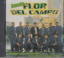 Banda Flor Del Campo Porque Eres La Reyna New Nuevo Sealed