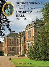 George Vernon 1636-1702 / 'Who Built this House' - SUDBURY HALL, Derbyshire