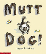 New - Mutt Dog! by Stephen Michael King