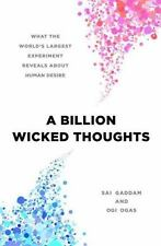 A Billion Wicked Thoughts: What the World's Largest Experiment Reveals about Hum