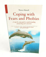 Coping with Fears & Phobias: A Step By Step Guide by W.Mansell CBT 10 Step Guide