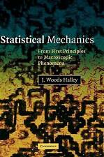 Statistical Mechanics: From First Principles to , J. Woods Halley, New